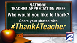 Thank a teacher during National Teacher Appreciation Week