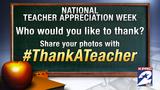 Thank a teacher during National Teacher Appreciation Week