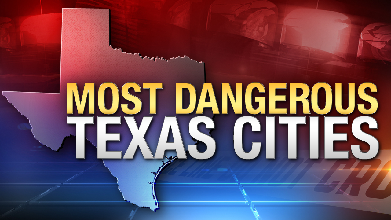List of most dangerous Texas cities