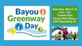 Bayou Greenway Day is March 24